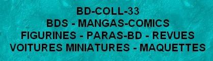 BD-COLL-33 boutique spécialisée dans la vente de bande dessinées, para-bd,mangas, comics, maquettes
